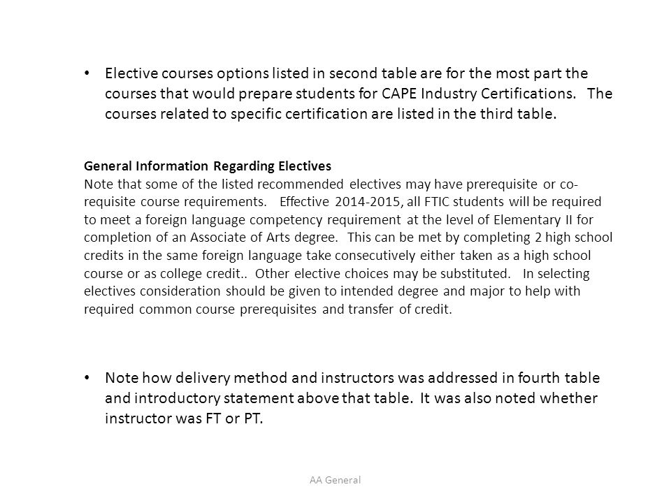 Elective courses options listed in second table are for the most part the courses that would prepare students for CAPE Industry Certifications.