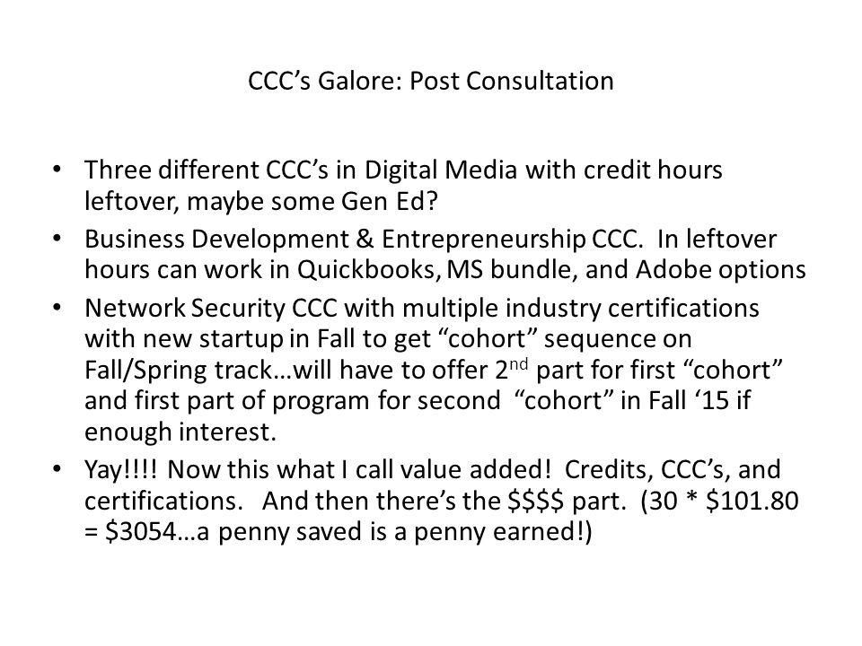 CCC's Galore: Post Consultation Three different CCC's in Digital Media with credit hours leftover, maybe some Gen Ed.