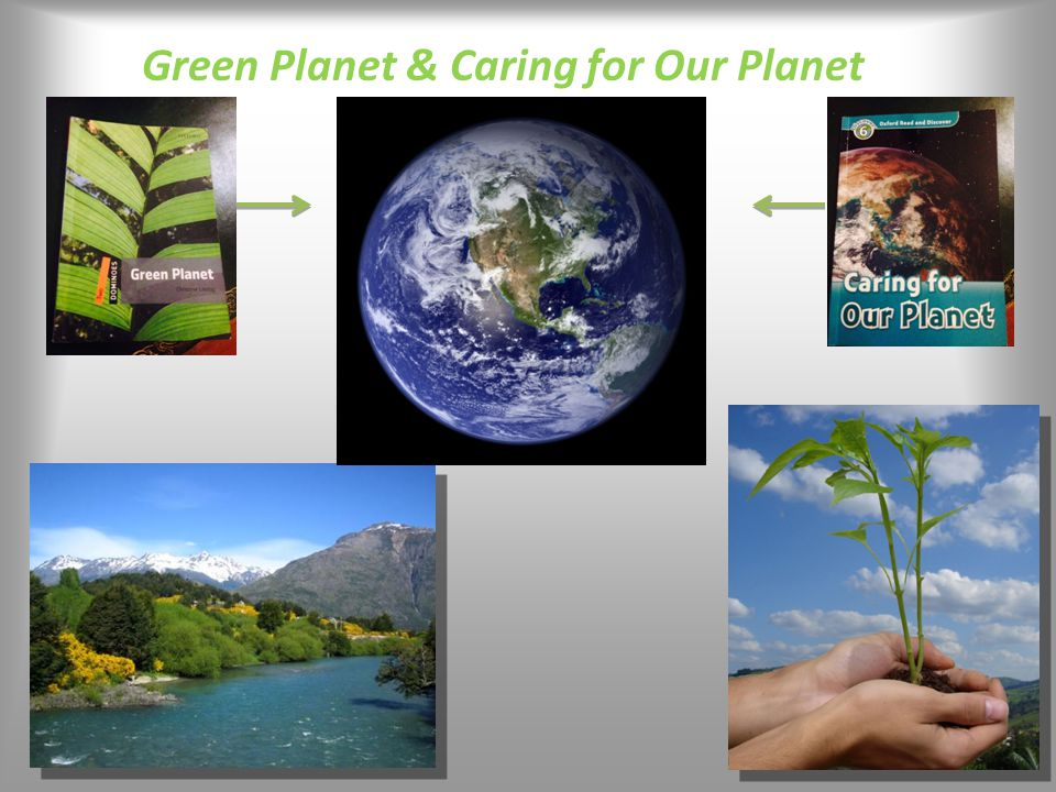 Green Planet & Caring for Our Planet