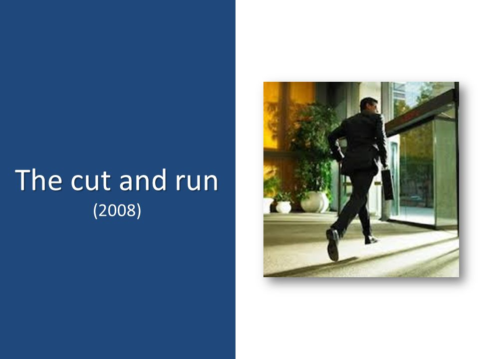The cut and run (2008)