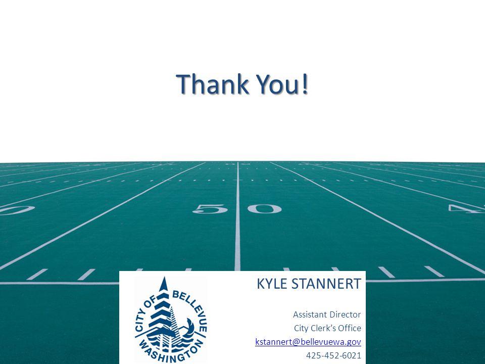 Thank You! KYLE STANNERT Assistant Director City Clerk's Office kstannert@bellevuewa.gov 425-452-6021