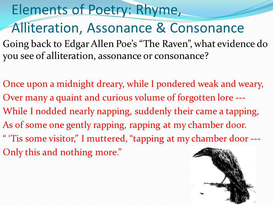 """Elements of Poetry: Rhyme, Alliteration, Assonance & Consonance Going back to Edgar Allen Poe's """"The Raven"""", what evidence do you see of alliteration,"""