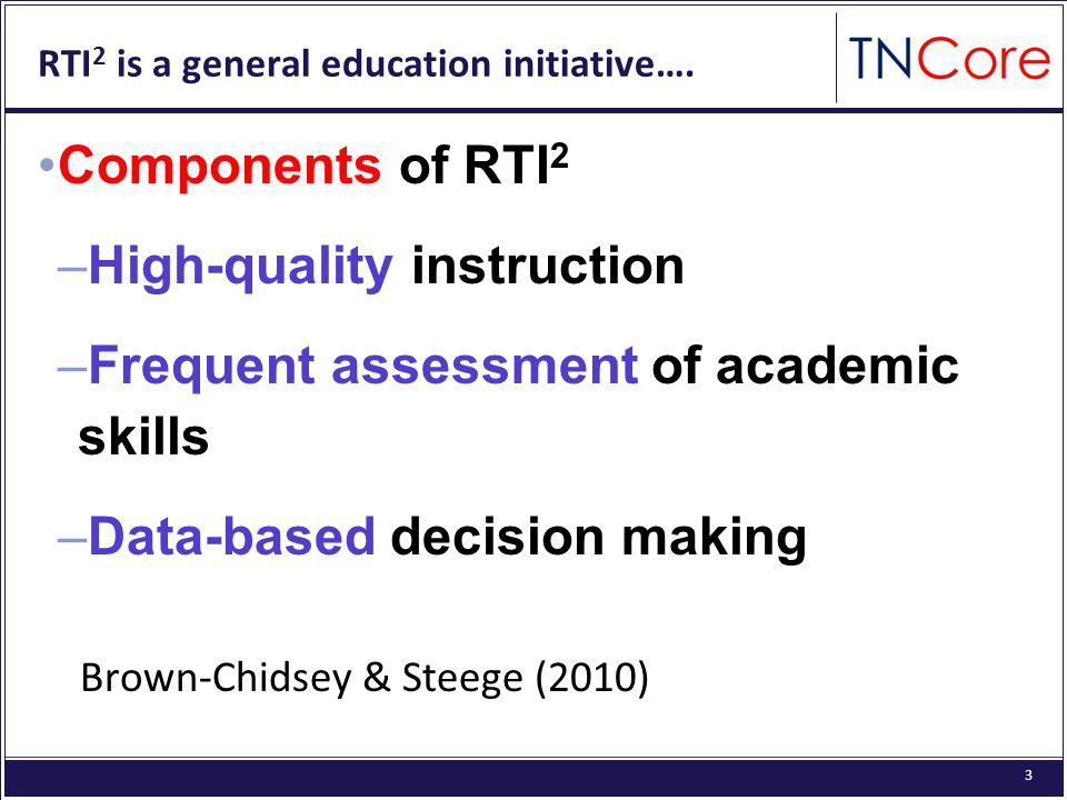 3 RTI 2 is a general education initiative….