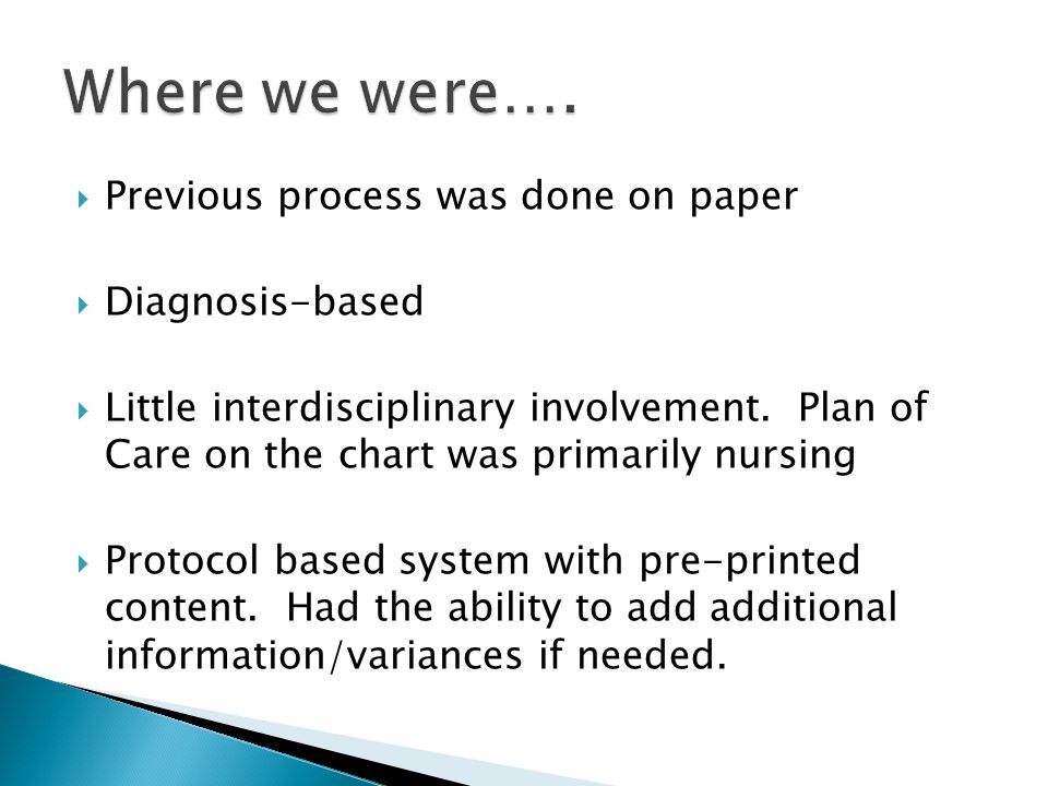  Previous process was done on paper  Diagnosis-based  Little interdisciplinary involvement.