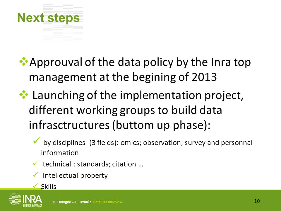 Next steps  Approuval of the data policy by the Inra top management at the begining of 2013  Launching of the implementation project, different work