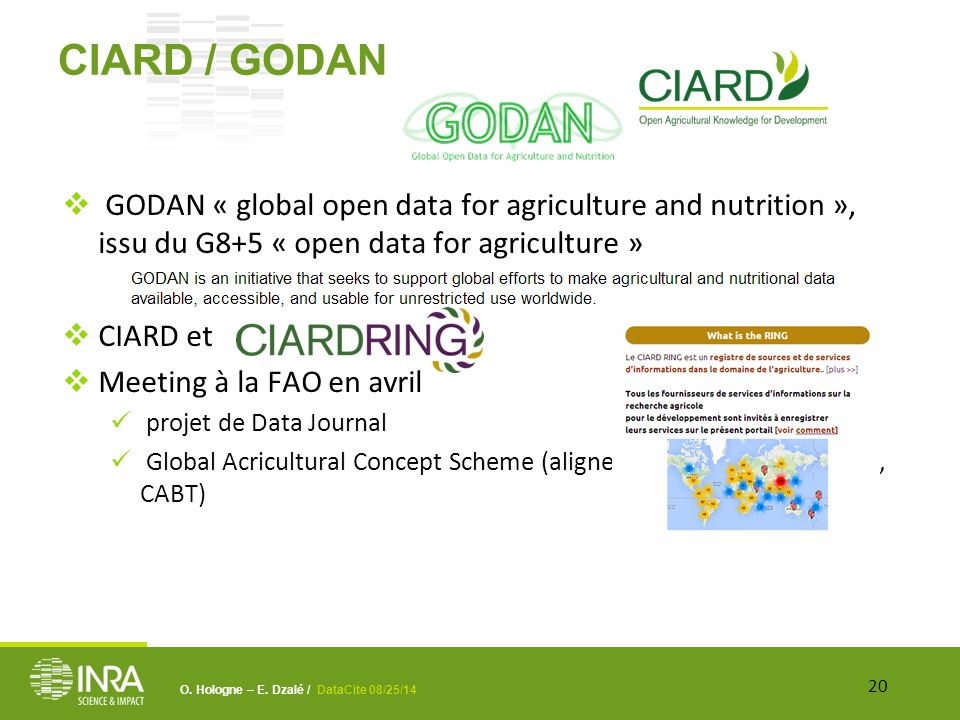 O. Hologne – E. Dzalé / DataCite 08/25/14 CIARD / GODAN  GODAN « global open data for agriculture and nutrition », issu du G8+5 « open data for agric