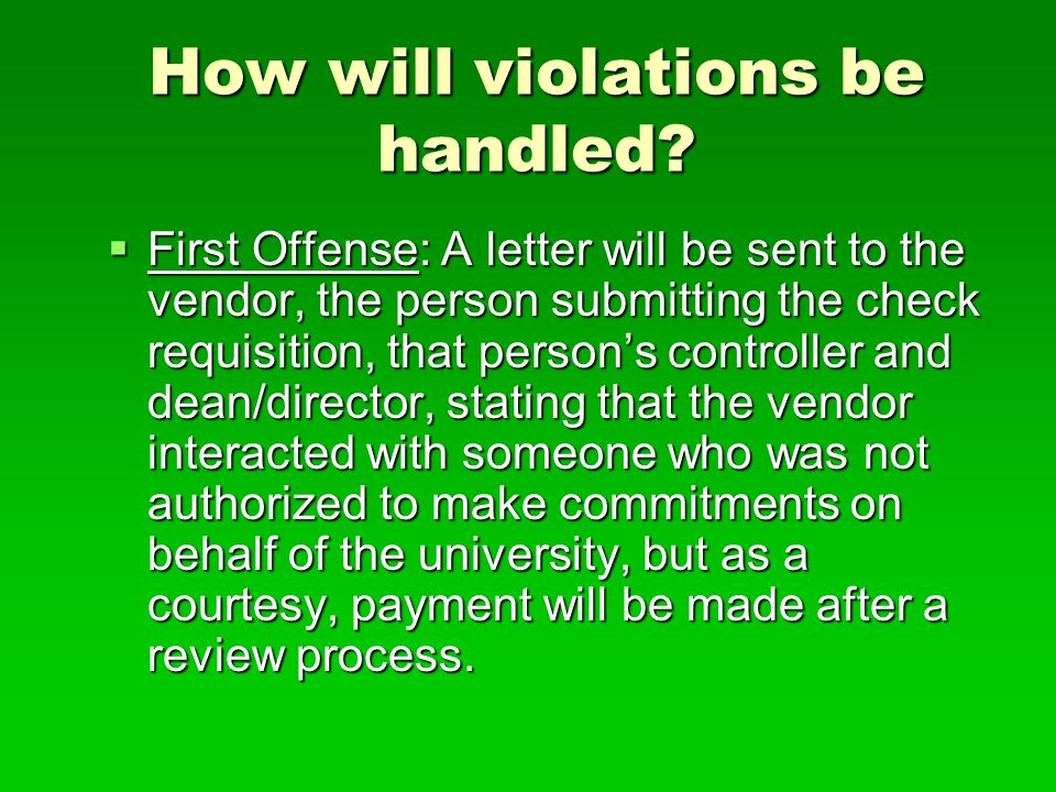 BYU: Gifts from Vendors or other Outside Sources Policy 19 August 2002 BYU personnel may not solicit nor accept gratuities, favors or anything of monetary value from any firm, organization or contractor with which the University does or may conduct business.