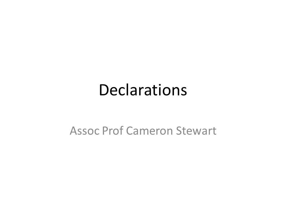 1 Declarations Assoc Prof Cameron Stewart