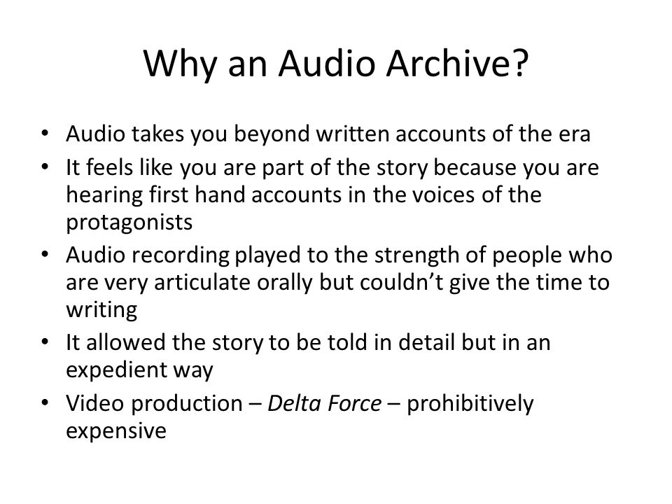 Why an Audio Archive.