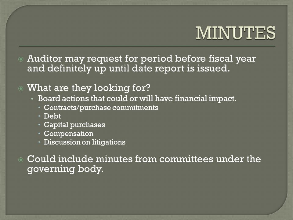  Auditor may request for period before fiscal year and definitely up until date report is issued.
