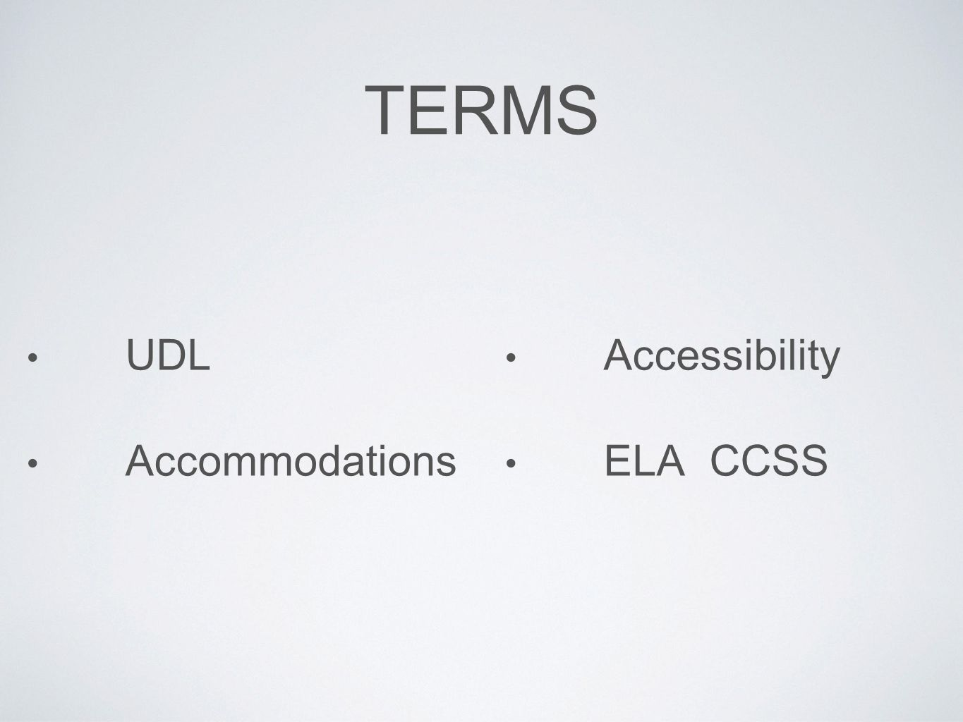TERMS UDL Accommodations Accessibility ELA CCSS