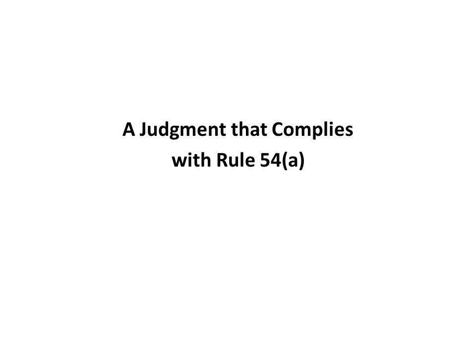A Judgment that Complies with Rule 54(a)