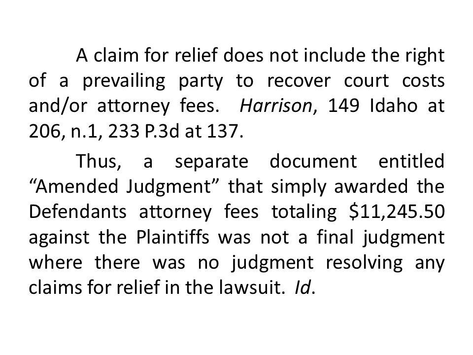 A claim for relief does not include the right of a prevailing party to recover court costs and/or attorney fees.
