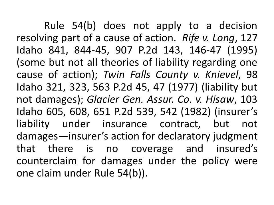 Rule 54(b) does not apply to a decision resolving part of a cause of action.