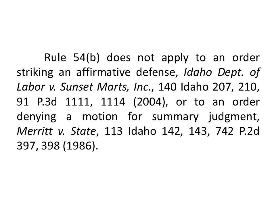 Rule 54(b) does not apply to an order striking an affirmative defense, Idaho Dept.