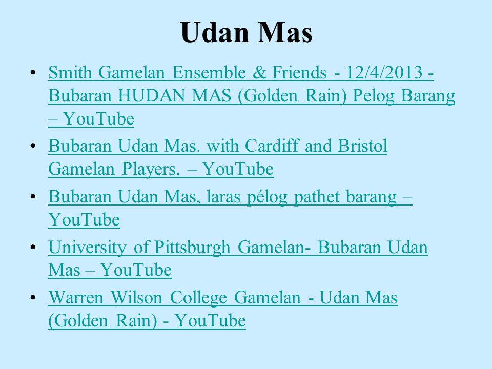 Udan Mas Smith Gamelan Ensemble & Friends - 12/4/2013 - Bubaran HUDAN MAS (Golden Rain) Pelog Barang – YouTubeSmith Gamelan Ensemble & Friends - 12/4/