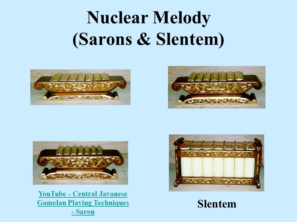Nuclear Melody (Sarons & Slentem) Slentem YouTube - Central Javanese Gamelan Playing Techniques - Saron