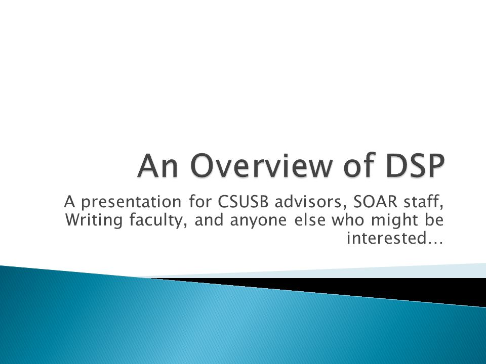  ESE 99, Introduction to Academic Literacies, is designed to work hand in hand with DSP, for those ES students who will matriculate at CSUSB.