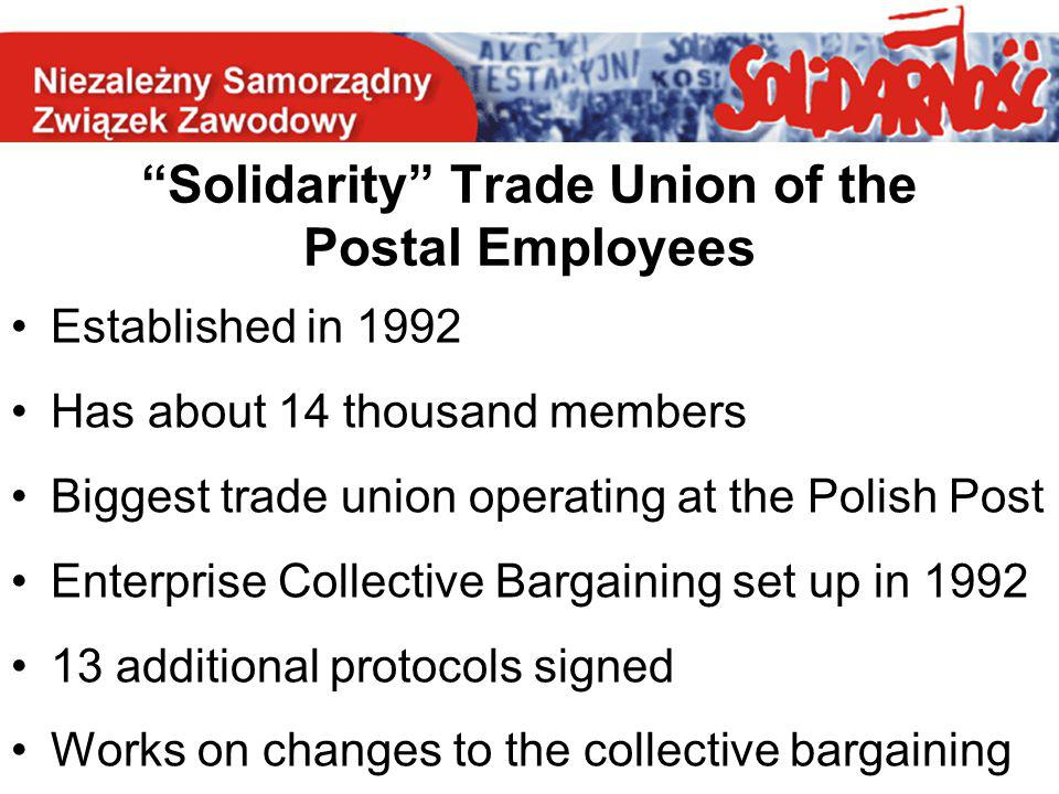 """Solidarity"" Trade Union of the Postal Employees Established in 1992 Has about 14 thousand members Biggest trade union operating at the Polish Post En"