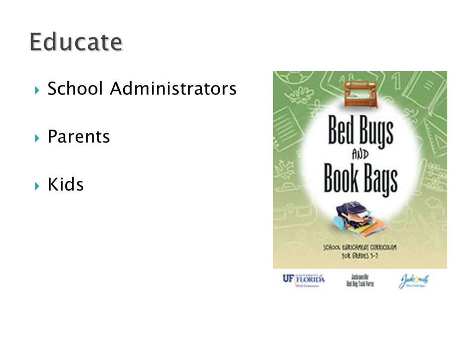 Educate  School Administrators  Parents  Kids