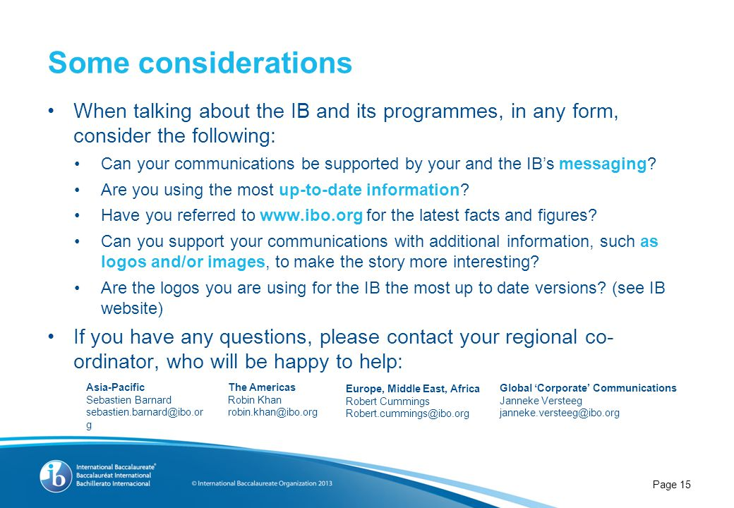 When talking about the IB and its programmes, in any form, consider the following: Can your communications be supported by your and the IB's messaging