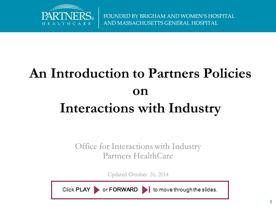 1 The OII is here to help you! 617-643-7752 or PHSOII@partners.org An Introduction to Partners Policies on Interactions with Industry Office for Inter