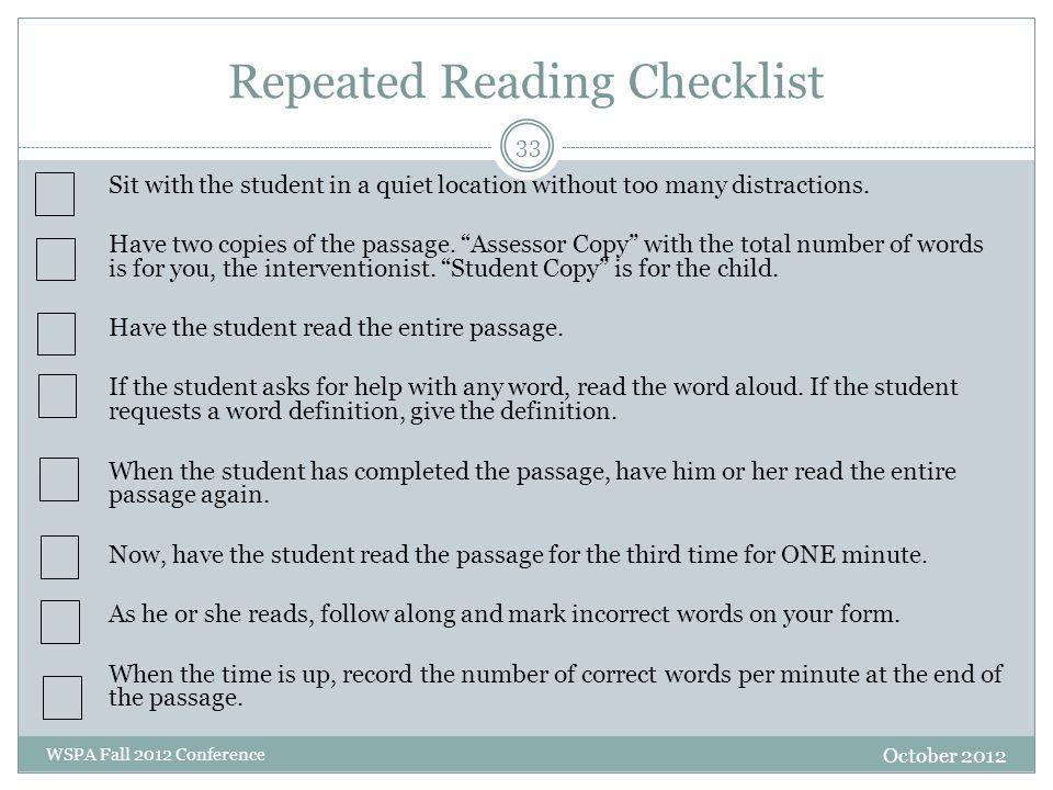 Repeated Reading Checklist October 2012 WSPA Fall 2012 Conference Sit with the student in a quiet location without too many distractions.