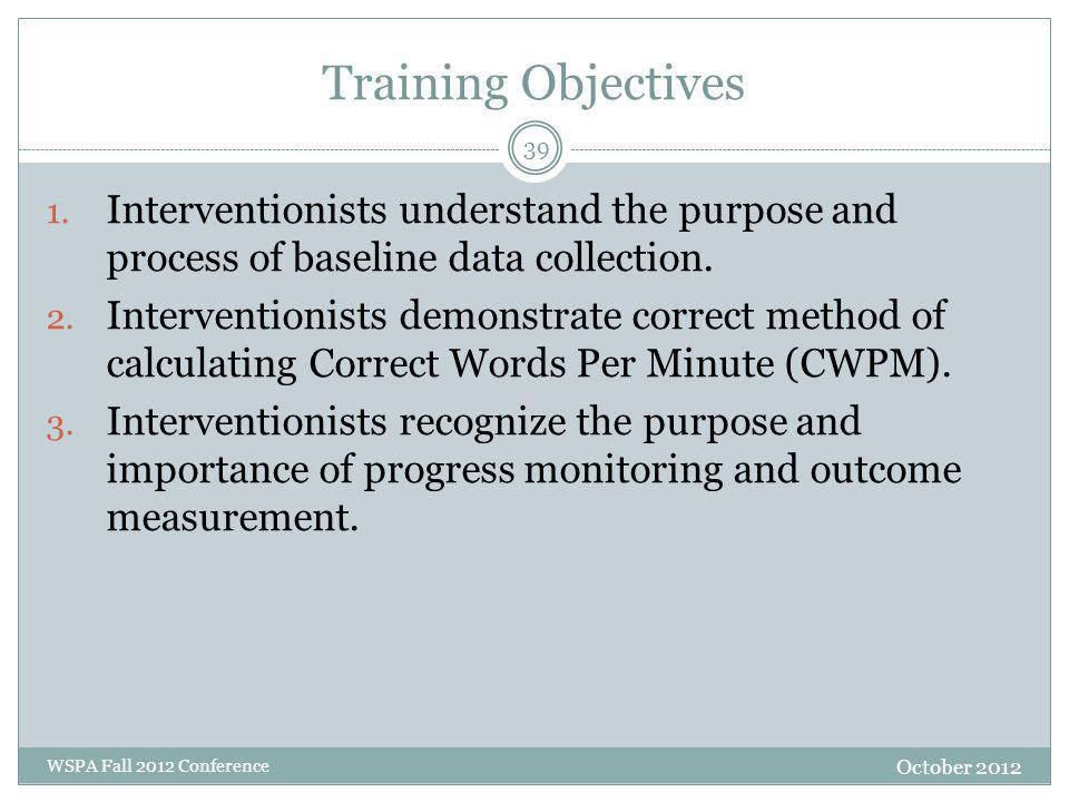 Training Objectives October 2012 WSPA Fall 2012 Conference 1.