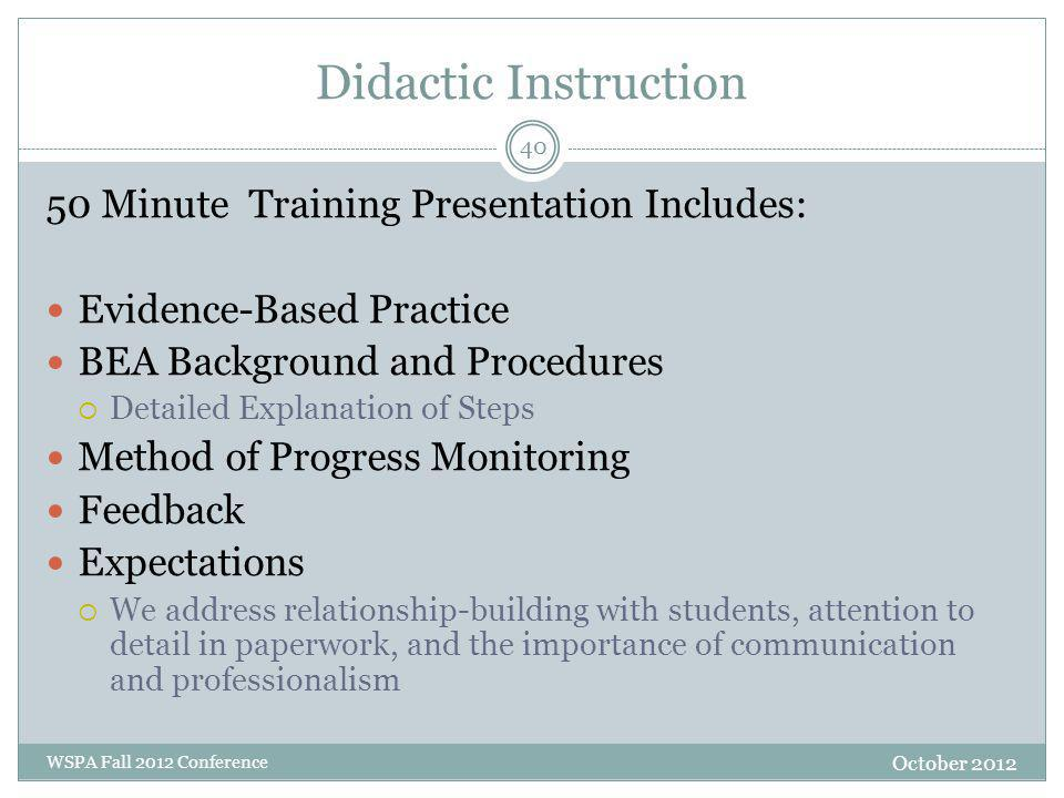 Didactic Instruction 50 Minute Training Presentation Includes: Evidence-Based Practice BEA Background and Procedures  Detailed Explanation of Steps M