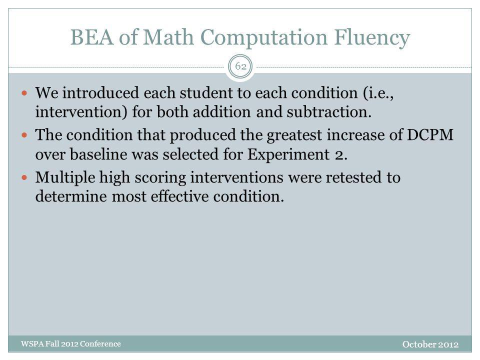 BEA of Math Computation Fluency We introduced each student to each condition (i.e., intervention) for both addition and subtraction.
