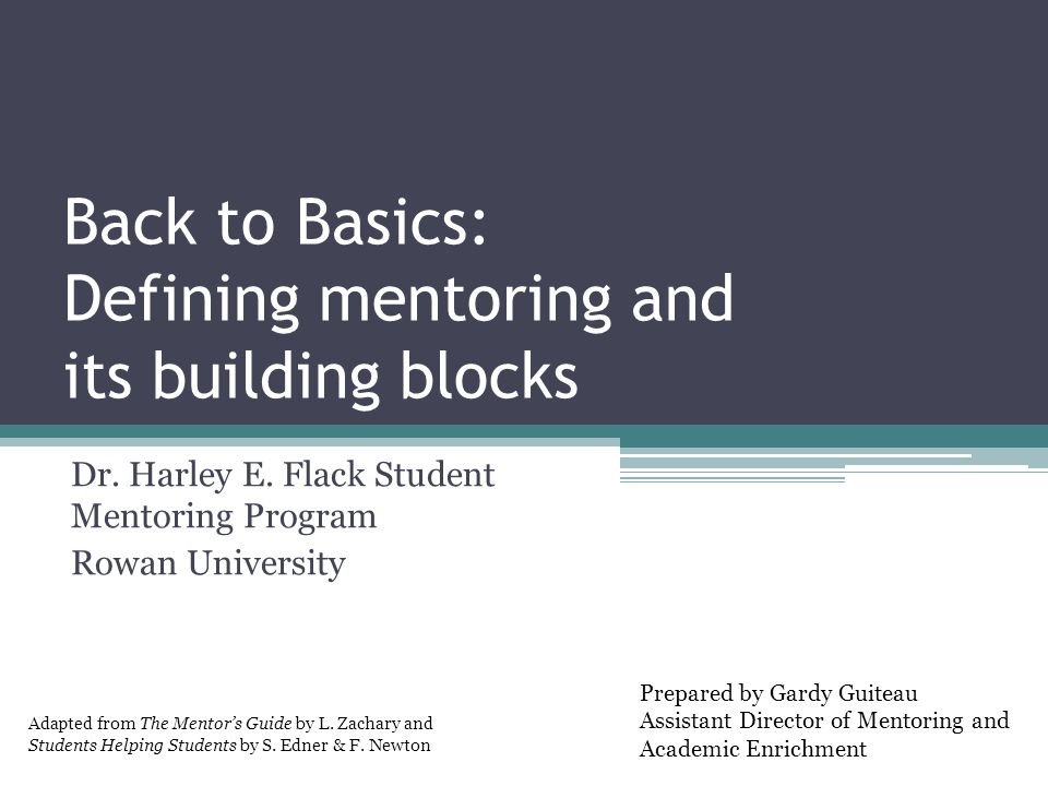 Back to Basics: Defining mentoring and its building blocks Dr.
