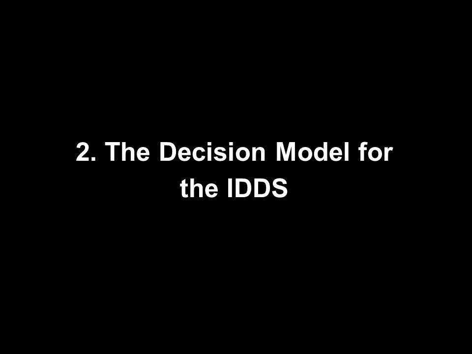 2. The Decision Model for the IDDS