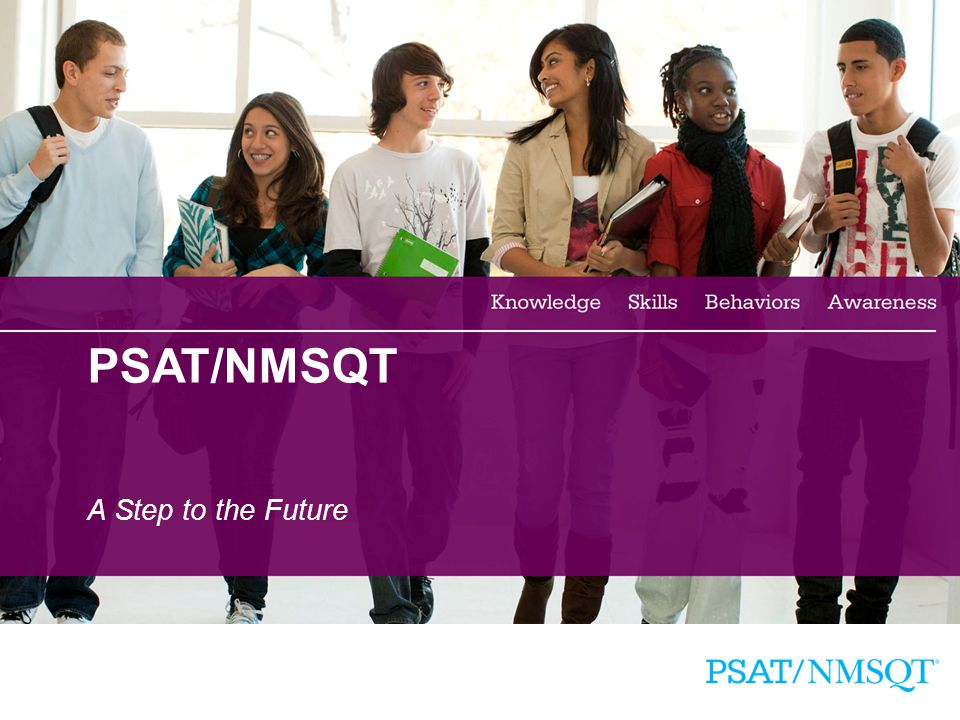 30 PSAT/NMSQT A Step to the Future