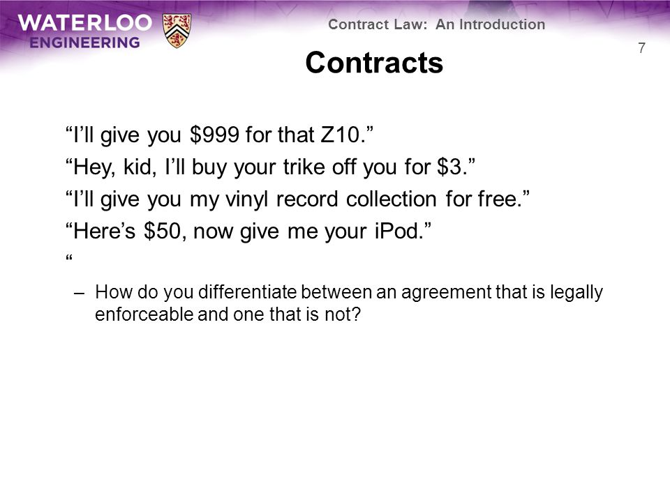 """Contracts """"I'll give you $999 for that Z10."""" """"Hey, kid, I'll buy your trike off you for $3."""" """"I'll give you my vinyl record collection for free."""" """"Her"""