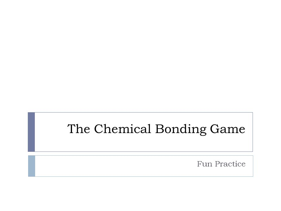 The Chemical Bonding Game Fun Practice