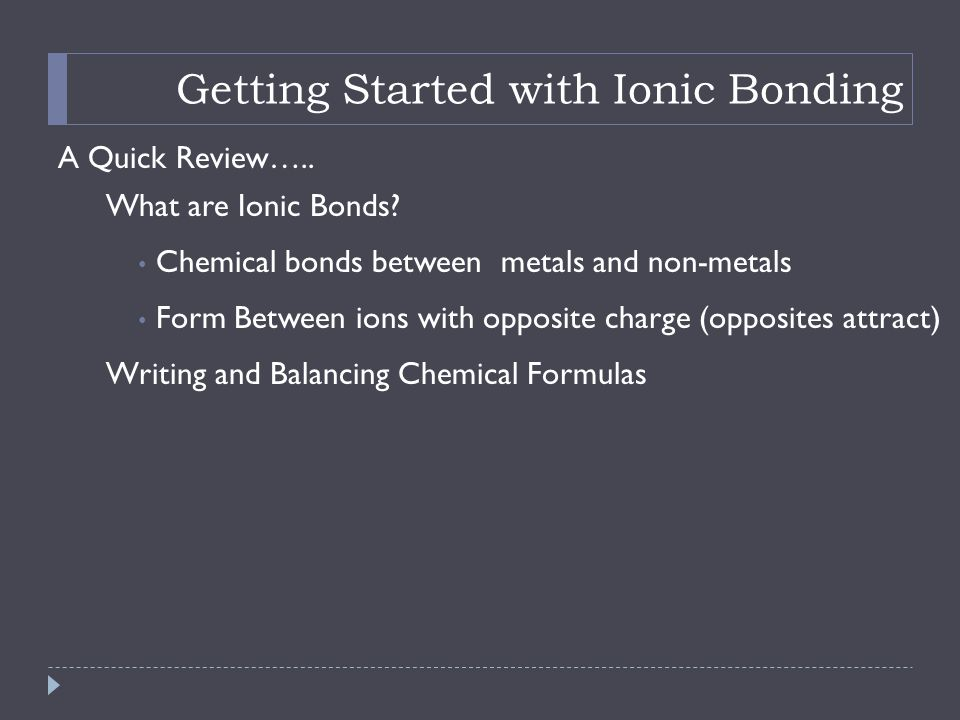 Getting Started with Ionic Bonding A Quick Review…..