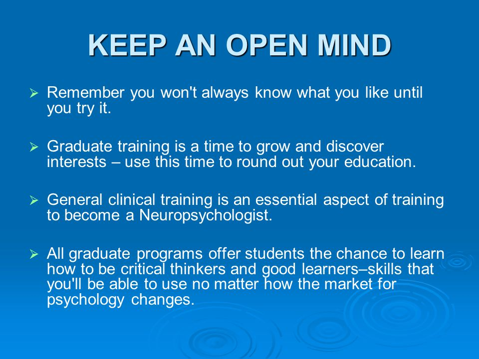 KEEP AN OPEN MIND   Remember you won t always know what you like until you try it.