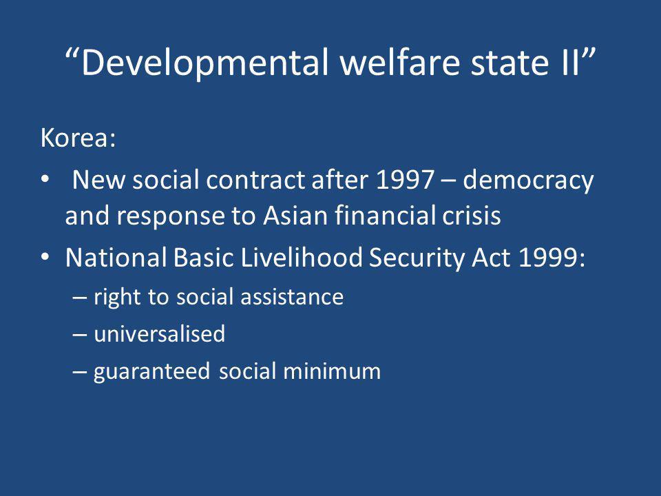 """Developmental welfare state II"" Korea: New social contract after 1997 – democracy and response to Asian financial crisis National Basic Livelihood Se"