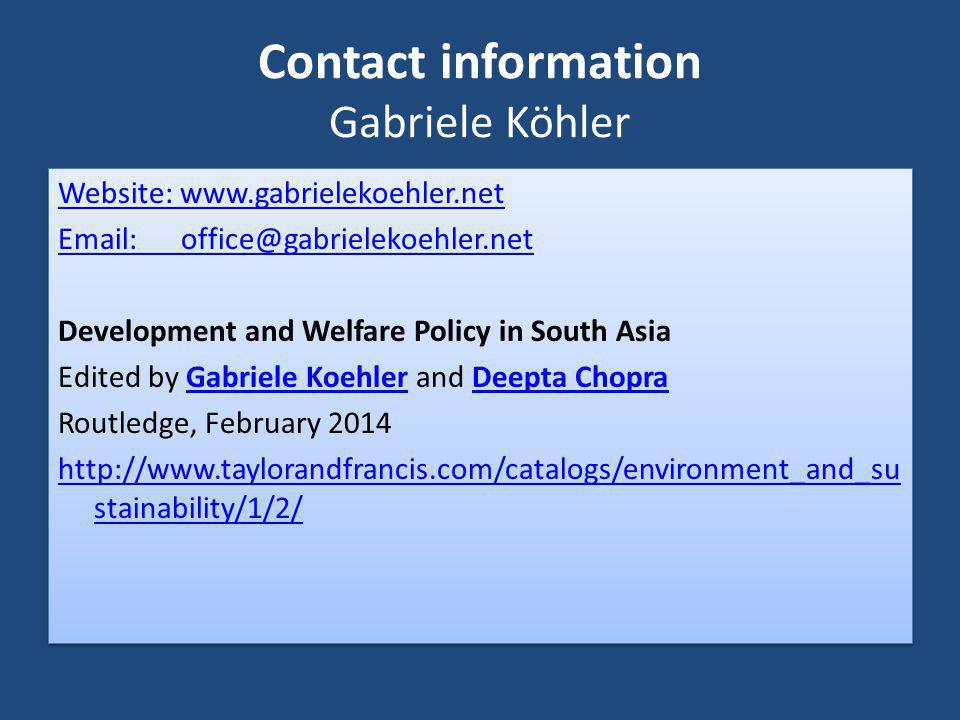 Contact information Gabriele Köhler Website: www.gabrielekoehler.net Email: office@gabrielekoehler.net Development and Welfare Policy in South Asia Ed