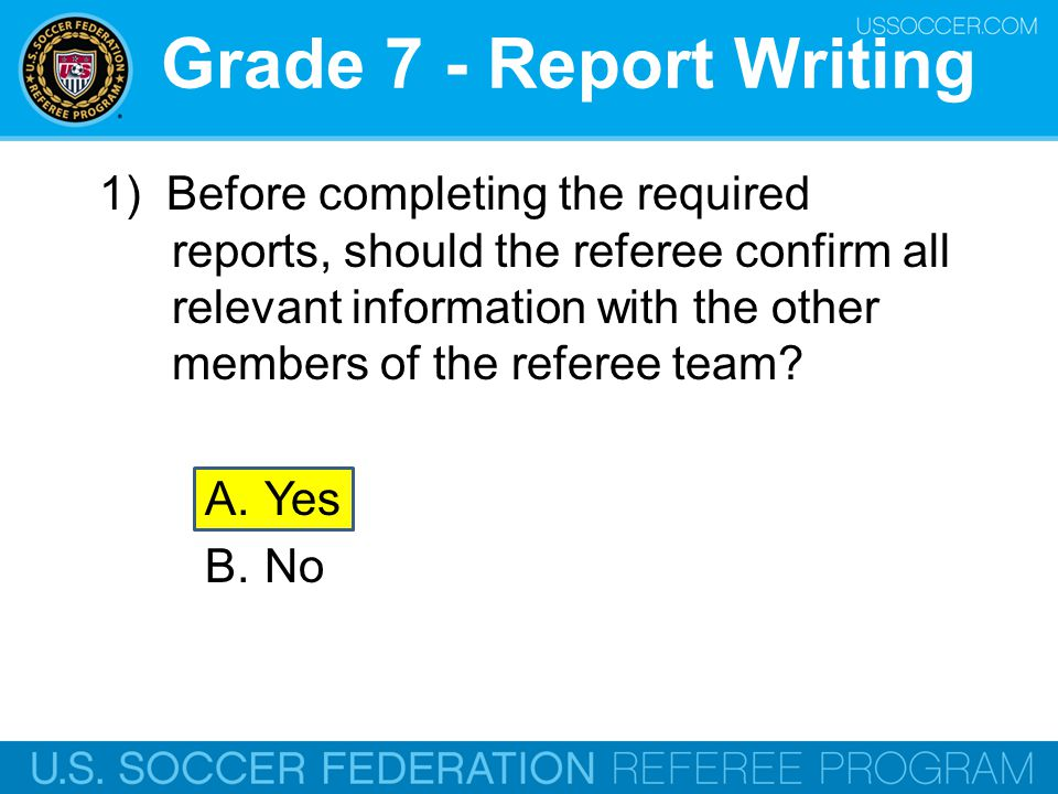 Grade 7 - Management 4) What should referees use to effectively communicate with players.