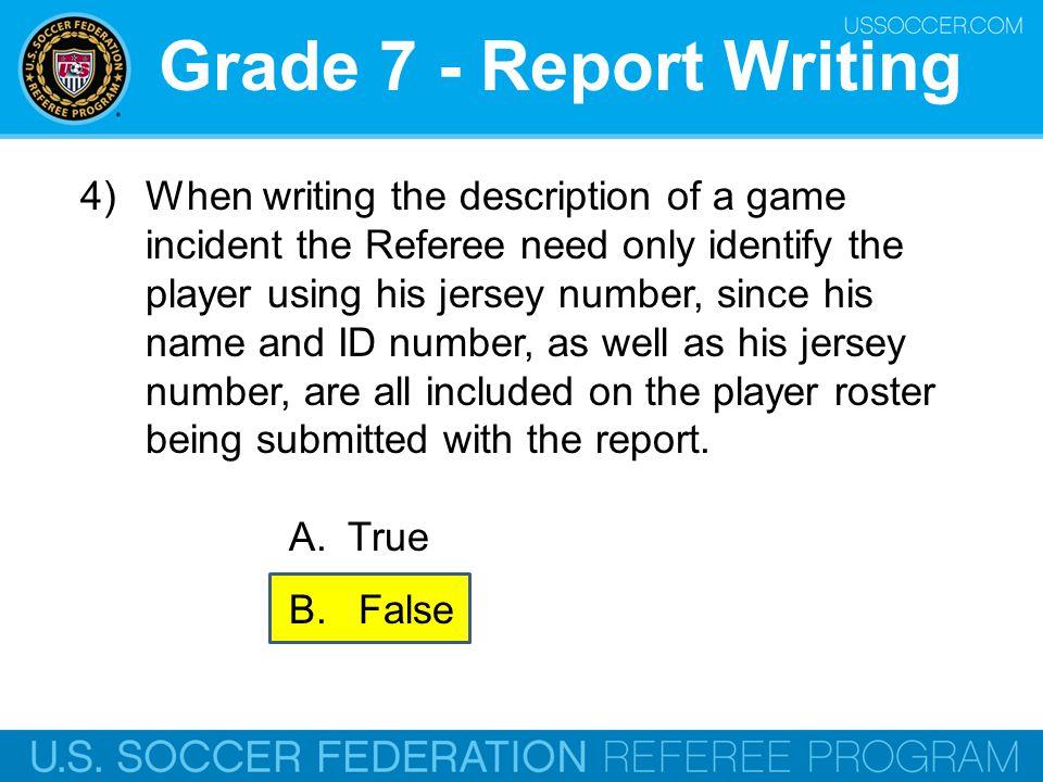 Grade 7 - Advantage 1) When applying advantage, what factors should the referee consider.