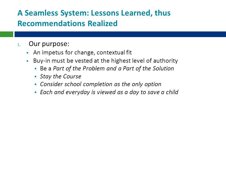 A Seamless System: Lessons Learned, thus Recommendations Realized 1.