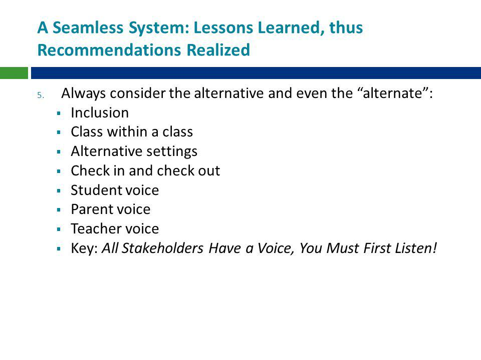 A Seamless System: Lessons Learned, thus Recommendations Realized 5.