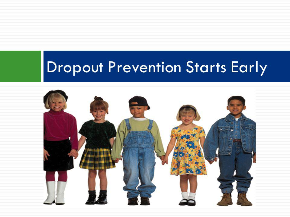 Dropout Prevention Starts Early