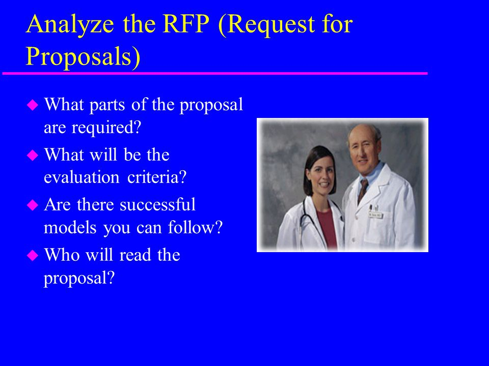 Analyze the RFP (Request for Proposals) u What parts of the proposal are required.