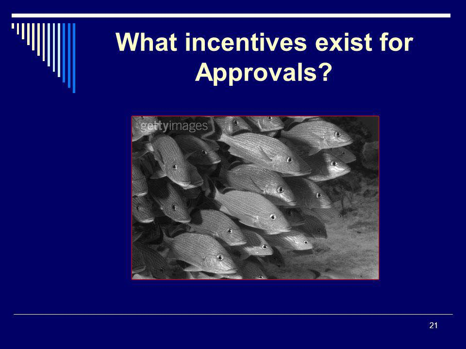 21 What incentives exist for Approvals