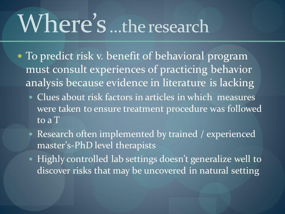 Where's …the research To predict risk v.