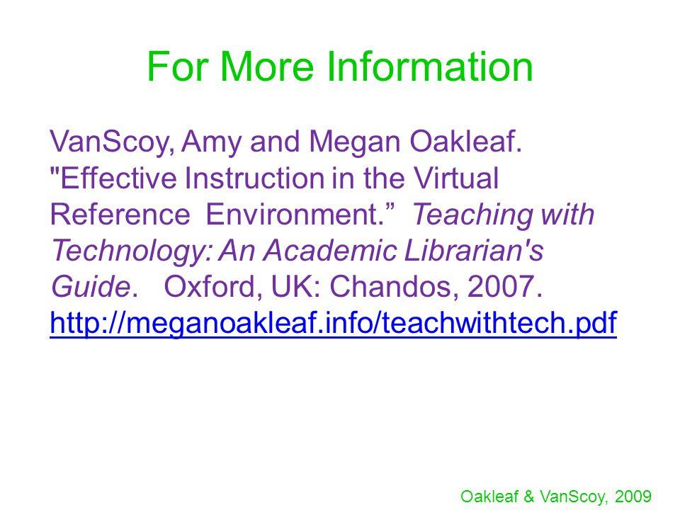 For More Information VanScoy, Amy and Megan Oakleaf.