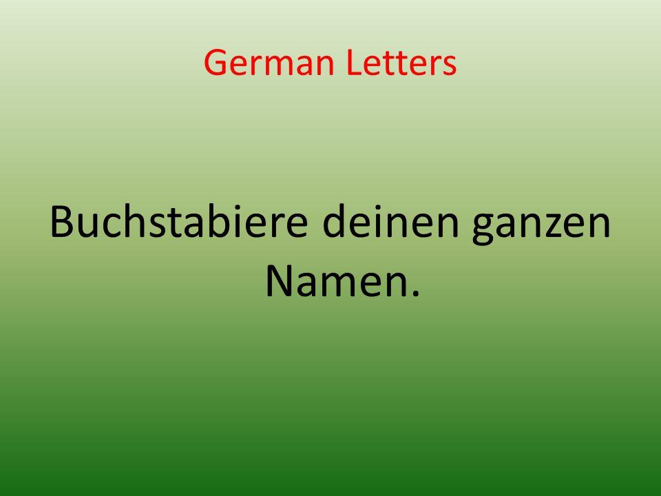 German Letters Buchstabiere deinen ganzen Namen.