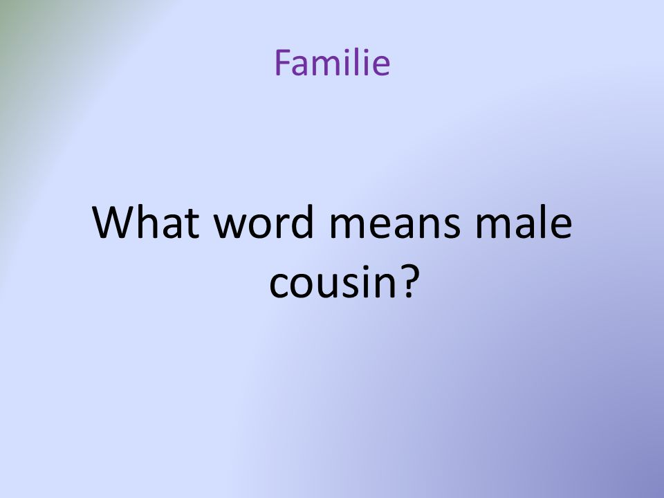 Familie What word means male cousin
